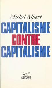 Michel Albert et Jean-Claude Guillebaud - Capitalisme contre capitalisme.