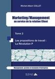 Michel-Albert Collet - Marketing/Management au service de la relation client - Les propositions de travail : la révolution P.