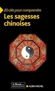Michel Albin - 20 clés pour comprendre les sagesses chinoises.