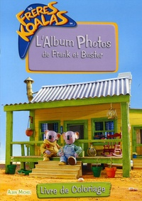 Michel Albin - L'Album Photos de Frank et Buster - Livre de coloriage.
