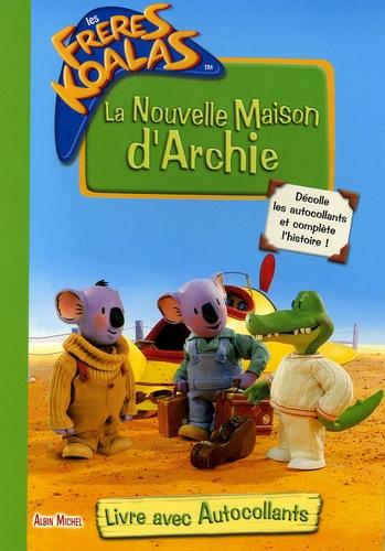 Michel Albin - La Nouvelle Maison d'Archie - Livre avec autocollants.
