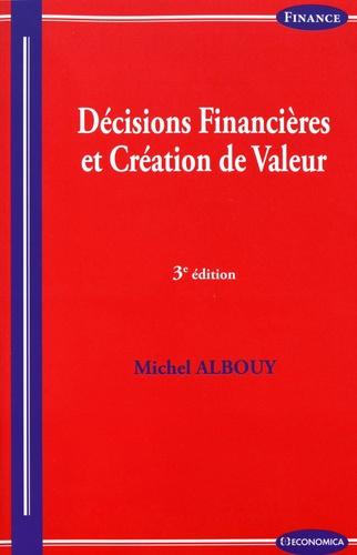 Michel Albouy - Décisions financières et création de valeur.