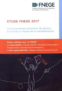 Michel Albouy et Alain-Charles Martinet - Etude 2017 - Les programmes doctoraux de gestion en France à l'heure de la mondialisation.