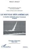 Michel-Alexandre Bailly - Le nouveau défi américain - Le bouclier antimissile menace l'armement européen.