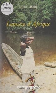 Michel Alibert - Lumière d'Afrique.