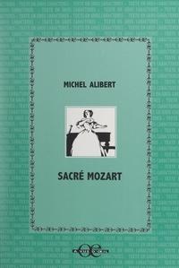 Michel Alibert - Sacré Mozart.