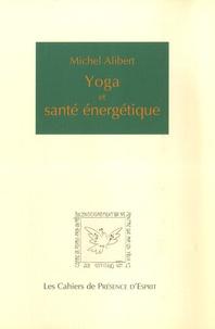 Michel Alibert - Yoga et santé énergétique.