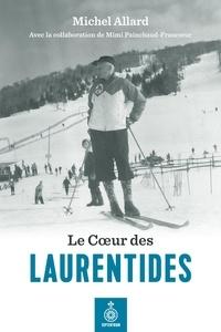 Michel Allard et Mimi Painchaud-Francoeur - Coeur des Laurentides (Le).