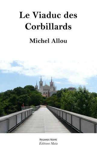 Michel Allou - Le viaduc des corbillards.