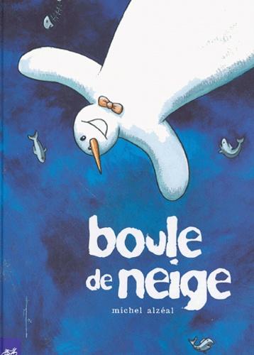 Michel Alzéal - Boule de neige.
