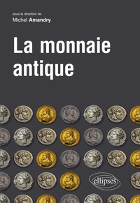 Michel Amandry - La monnaie antique.