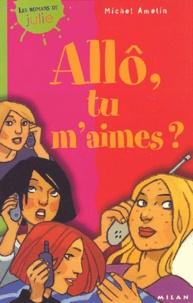 Michel Amelin - Allô, tu m'aimes ?.