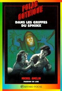 Michel Amelin - Dans les griffes du Sphinx.