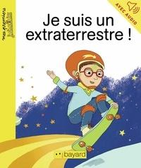 Michel Amelin - Je suis un extraterrestre.