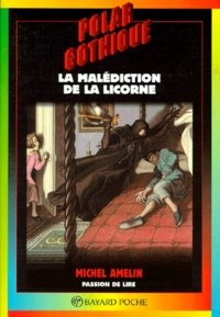 Michel Amelin - La malédiction de la licorne.