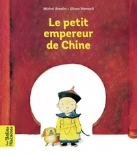 Michel Amelin et Ulises Wensell - Le petit empereur de Chine.