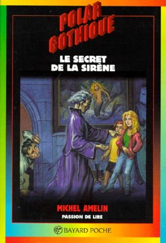 Michel Amelin - Le secret de la sirène.