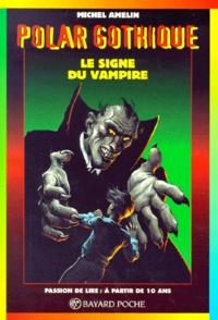 Michel Amelin - Le signe du vampire.