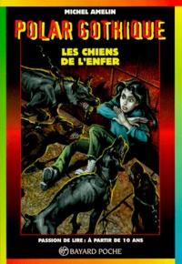 Michel Amelin - Les chiens de l'enfer.
