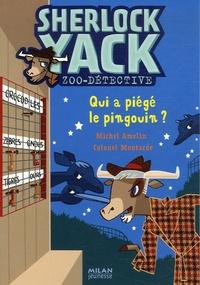 Michel Amelin et  Colonel Moutarde - Sherlock Yack Zoo-détective Tome 3 : Qui a piégé le pingouin ?.