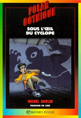 Michel Amelin - Sous l'oeil du Cyclope.