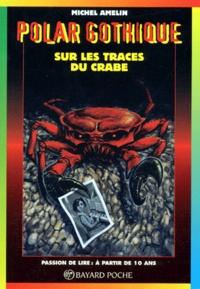 Michel Amelin - Sur les traces du crabe.
