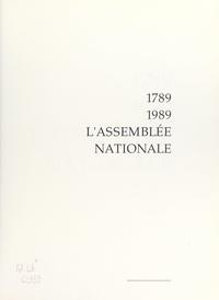 Michel Ameller et André Passeron - 1789-1989, l'Assemblée Nationale.