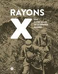 Michel Amiel et Sergueï Piotrovitch d'Orlik - Rayons X - Une autre image de la Grande Guerre.