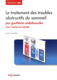Michel Amoric - Le traitement des troubles obstructifs du sommeil par gouttières endobuccales chez l'enfant et l'adulte.