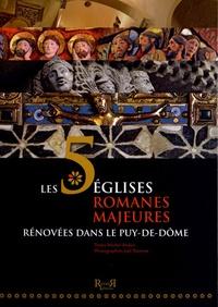 Michel Andan et Joël Damase - Les 5 églises romanes majeures rénovées dans le Puy-de-Dôme.