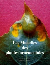 Michel-André Tracol et Gérald Montagneux - Les maladies des plantes ornementales.