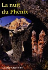 Michel Andréoléty - La nuit du Phénix.