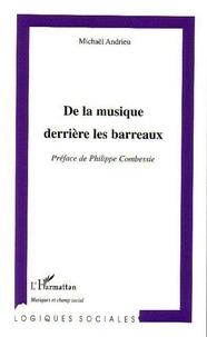 Michel Andrieu - De la musique derrière les barreaux.