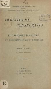 Michel Andrieu - Immixtio et Consecratio : la Consécration par contact dans les documents liturgiques du Moyen Âge.