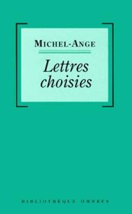 Michel-Ange - Lettres choisies.