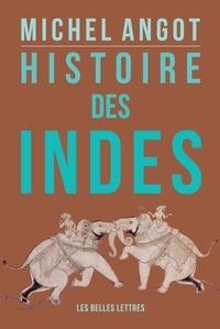 Michel Angot - Histoire des Indes.