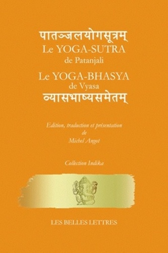 Michel Angot - Le Yoga-Sutra de Patanjali - Le Yoga-Bhasya de Vyasa.