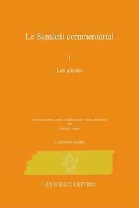 Michel Angot - Les commentaires sanskrits - Tome 1, Les gloses.