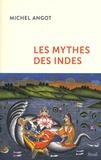 Michel Angot - Les mythes des Indes.