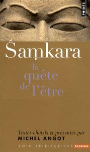 Michel Angot - Samkara - La quête de l'être.