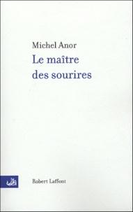 Michel Anor - Le maître des sourires.