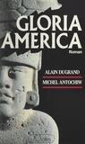 Michel Antochiw et Alain Dugrand - Gloria America.