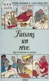 Michel-Antoine Burnier et  Mercade - Faisons un rêve - Éloge du fantasme en politique.