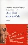 Michel-Antoine Burnier et Léon Mercadet - Il est midi dans le siècle.