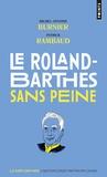 Michel-Antoine Burnier et Patrick Rambaud - Le Roland-Barthes sans peine.
