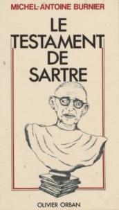 Michel-Antoine Burnier - Le Testament de Sartre.