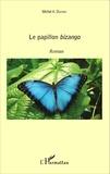 Michel Antoine Ducray - Le papillon bizango.