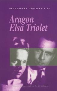 Michel Apel-Muller et Francis Crémieux - Recherches croisées Aragon / Elsa Triolet N° 10 : .