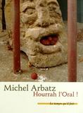 Michel Arbatz - Hourrah l'Oral ! - (Bulletin de santé).
