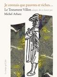 Michel Arbatz - Je connais que pauvres et riches... Le testament Villon. 1 CD audio